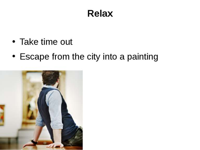 Relax Take time out Escape from the city into a painting