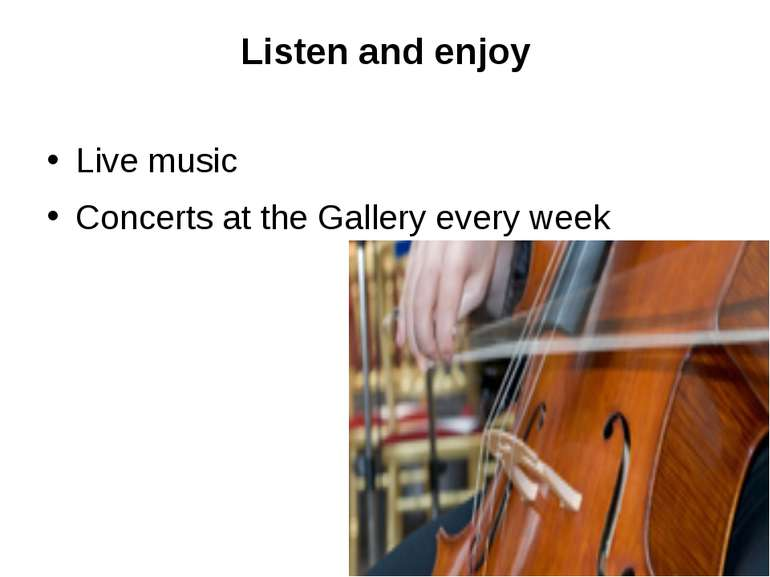 Listen and enjoy Live music Concerts at the Gallery every week