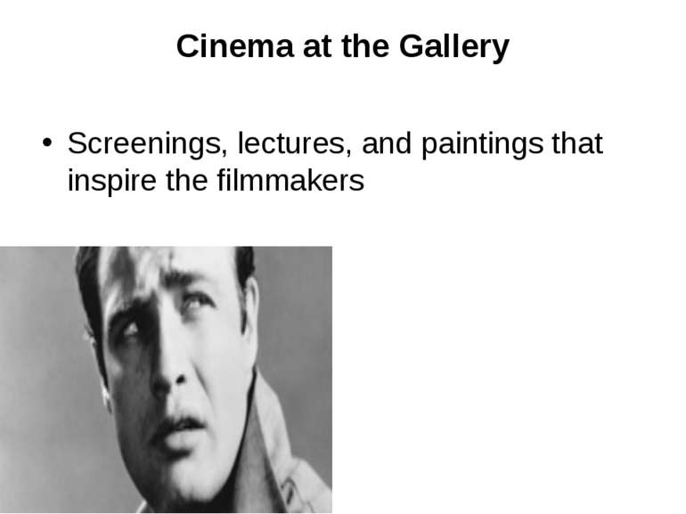 Cinema at the Gallery Screenings, lectures, and paintings that inspire the fi...