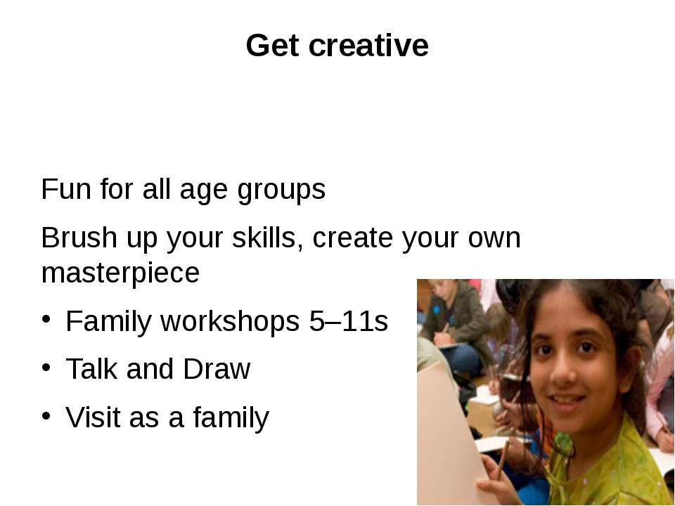 Get creative Fun for all age groups Brush up your skills, create your own mas...