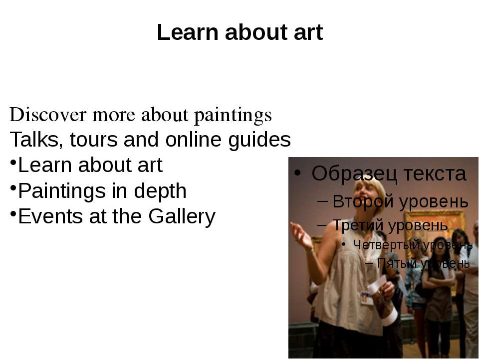 Learn about art Discover more about paintings Talks, tours and online guides ...