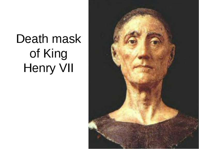 Death mask of King Henry VII