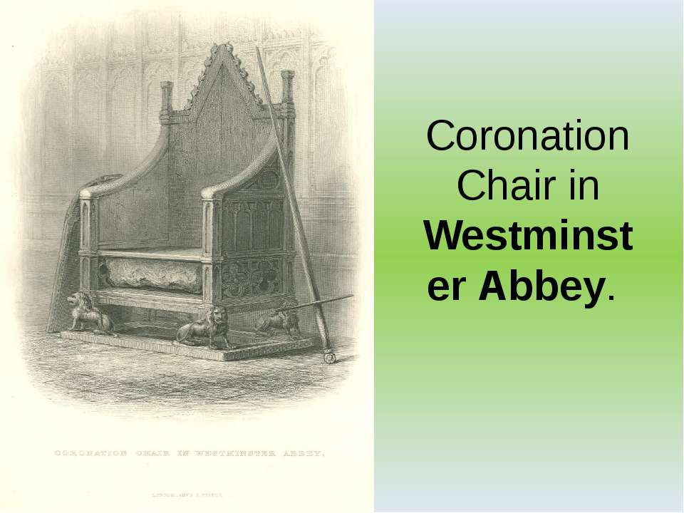 Coronation Chair in Westminster Abbey.