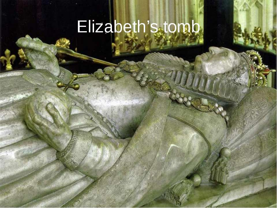 Elizabeth's tomb
