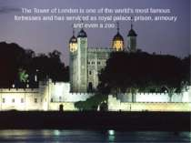 The Tower of London is one of the world's most famous fortresses and has serv...