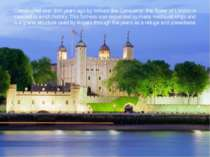 Constructed over 900 years ago by William the Conqueror, the Tower of London ...