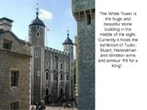 The White Tower is the huge and beautiful stone building in the middle of the...