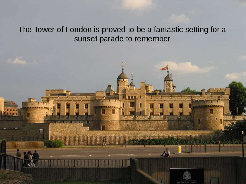 The Tower of London is proved to be a fantastic setting for a sunset parade t...
