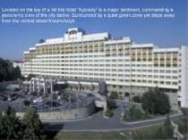 """Located on the top of a hill the hotel """"Kyivskiy"""" is a major landmark, comman..."""