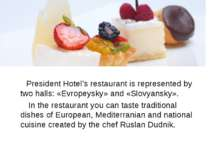 President Hotel's restaurant is represented by two halls: «Evropeysky» and «S...