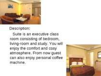 Description: Suite is an executive class room consisting of bedroom, living-r...