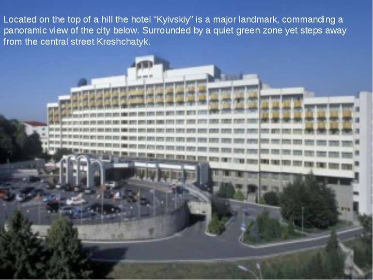 "Located on the top of a hill the hotel ""Kyivskiy"" is a major landmark, comman..."