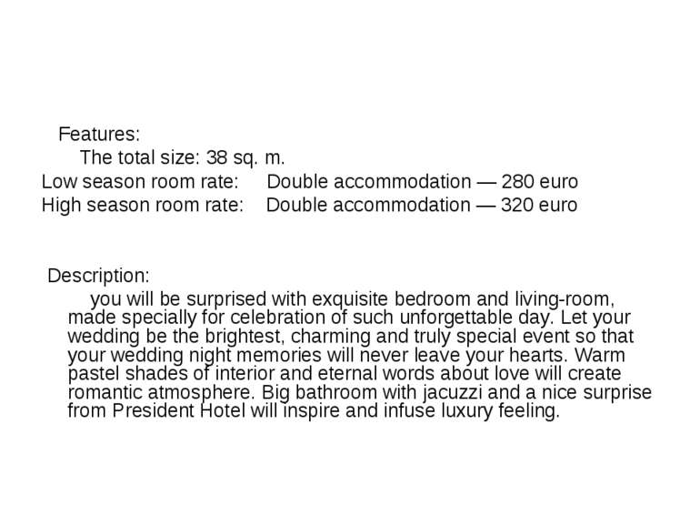 Features: The total size: 38 sq. m. Low season room rate: Double accommodatio...