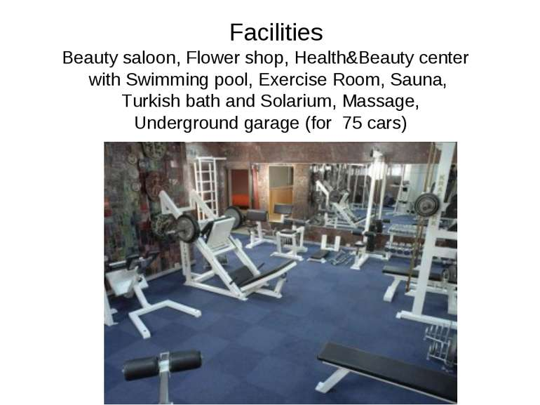 Facilities Beauty saloon, Flower shop, Health&Beauty center with Swimming poo...