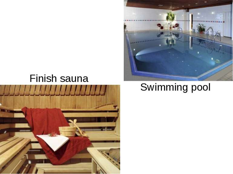Finish sauna Swimming pool