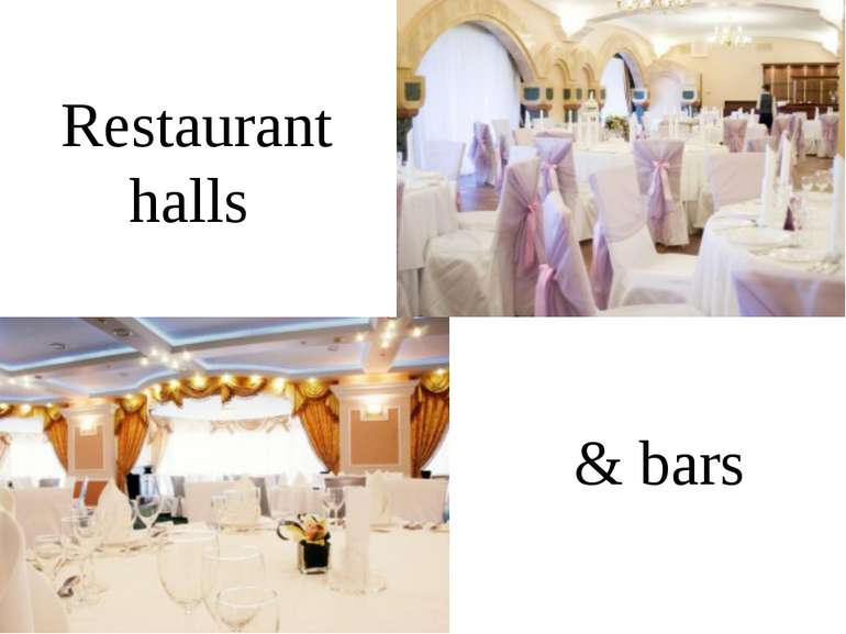 Restaurant halls & bars