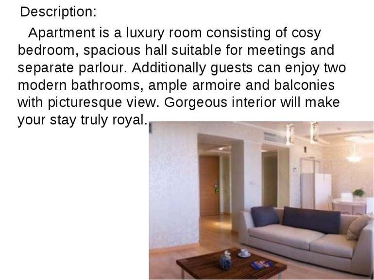 Description: Apartment is a luxury room consisting of cosy bedroom, spacious ...