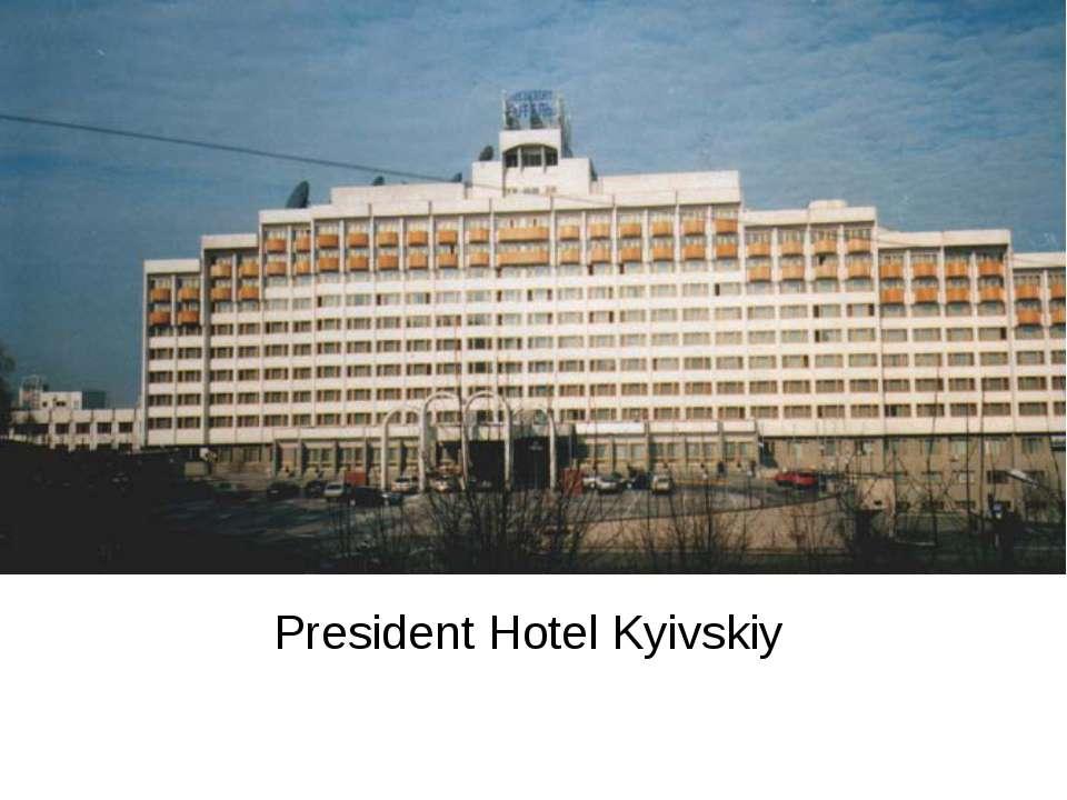 President Hotel Kyivskiy