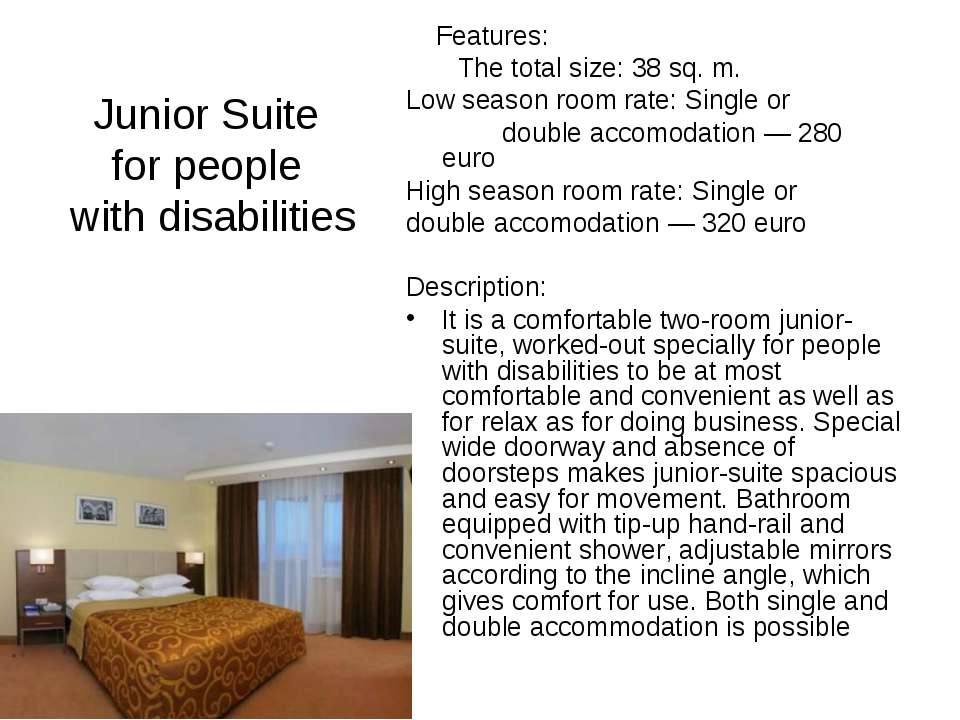 Junior Suite for people with disabilities Features: The total size: 38 sq. m....