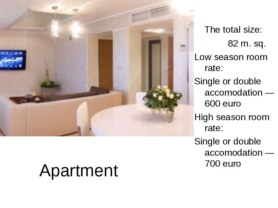 Apartment The total size: 82 m. sq. Low season room rate: Single or double ac...