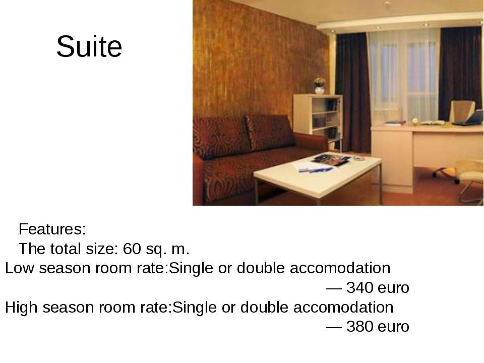 Suite Features: The total size: 60 sq. m. Low season room rate:Single or doub...