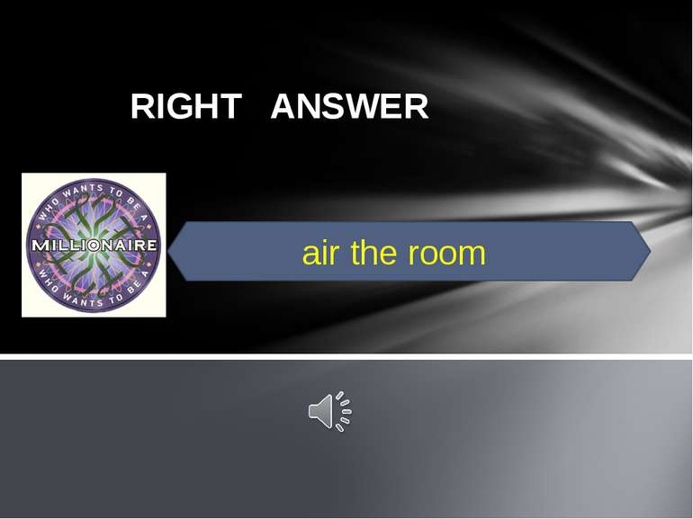 RIGHT ANSWER air the room