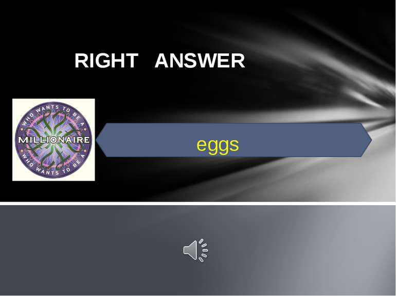 RIGHT ANSWER eggs