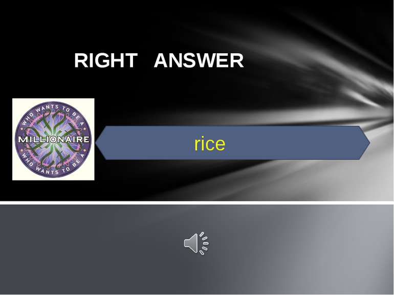 RIGHT ANSWER rice