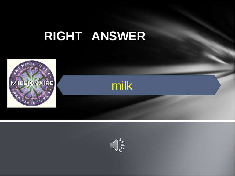 RIGHT ANSWER milk