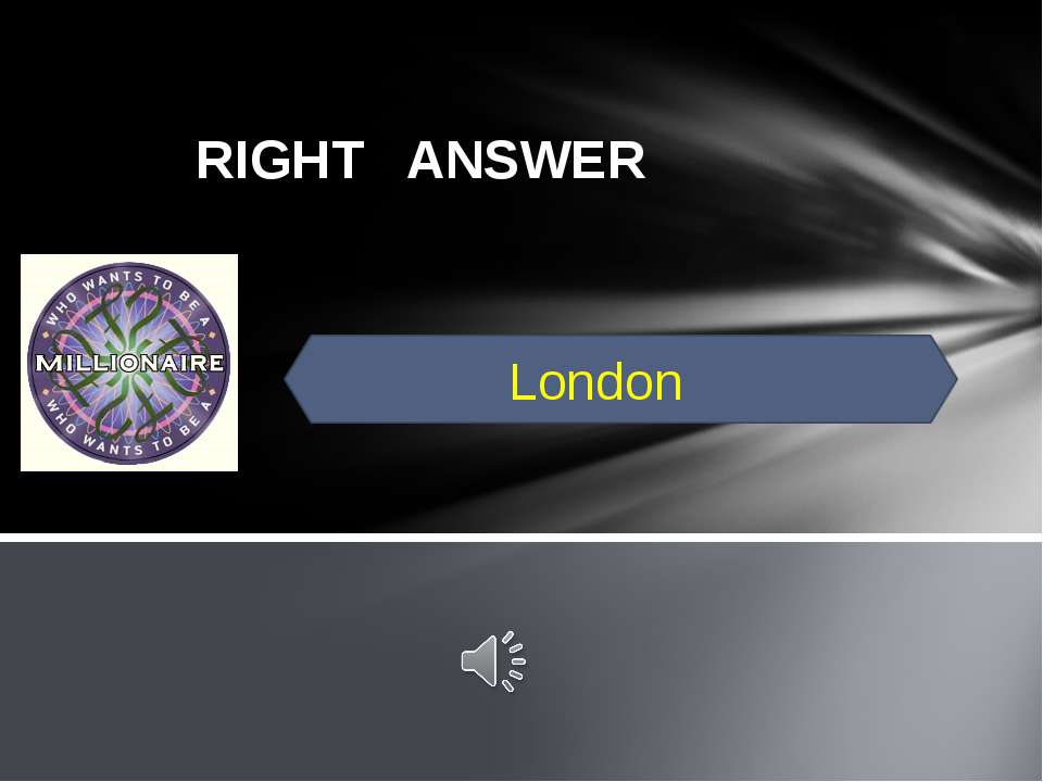 RIGHT ANSWER London