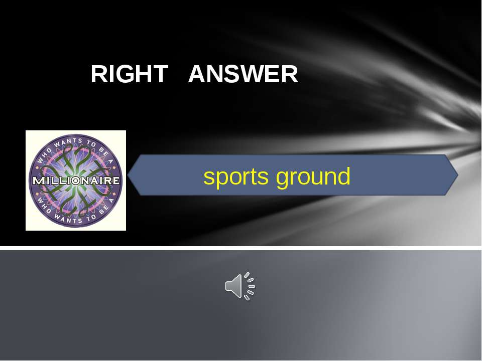 RIGHT ANSWER sports ground
