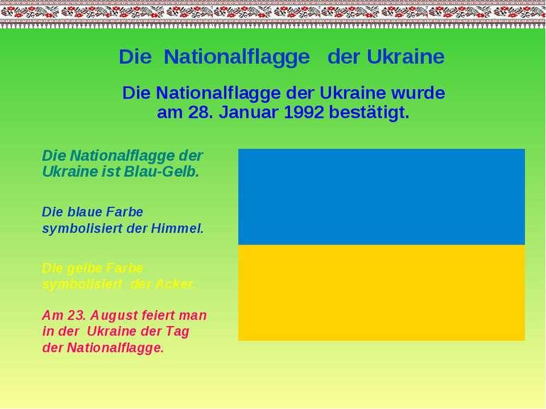 Die Nationalflagge der Ukraine Die Nationalflagge der Ukraine ist Blau-Gelb. ...