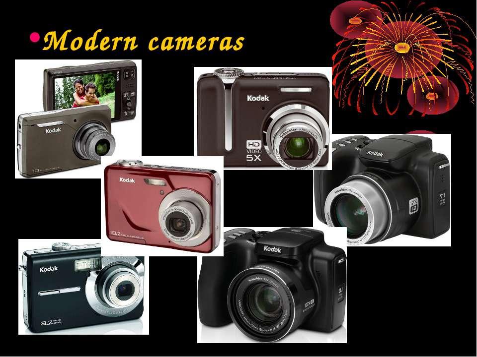 Modern cameras
