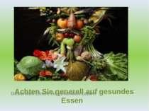 Gesundes Essen ist gesundes Leben Achten Sie generell auf gesundes Essen