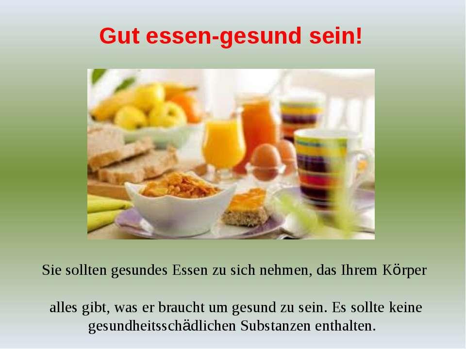 Gut essen-gesund sein! Sie sollten gesundes Essen zu sich nehmen, das Ihrem K...