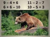 9 – 4 + 6 11 – 2 – 7 6 + 6 – 10 10 – 5 + 3