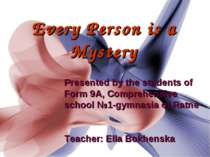 Every Person is a Mystery Presented by the students of Form 9A, Comprehensive...
