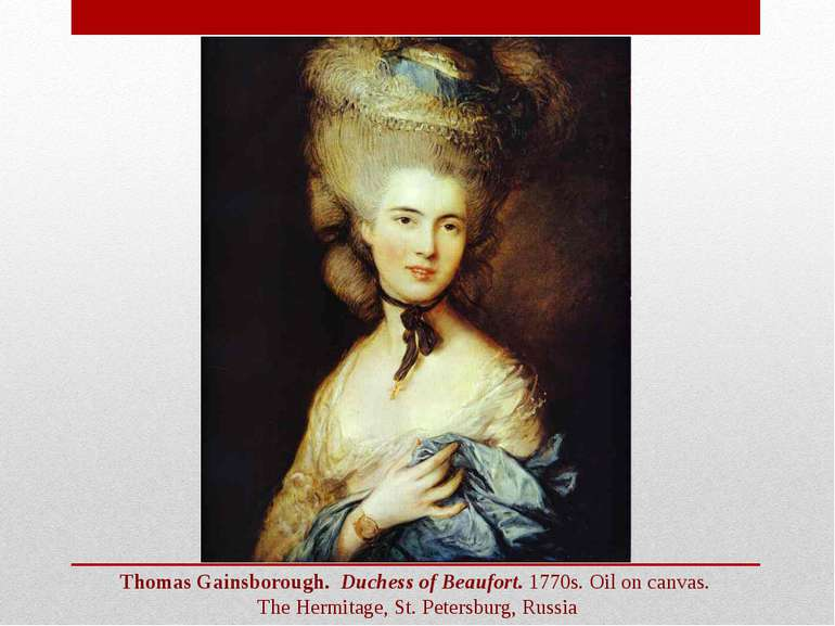 Thomas Gainsborough.  Duchess of Beaufort. 1770s. Oil on canvas. The Hermitag...