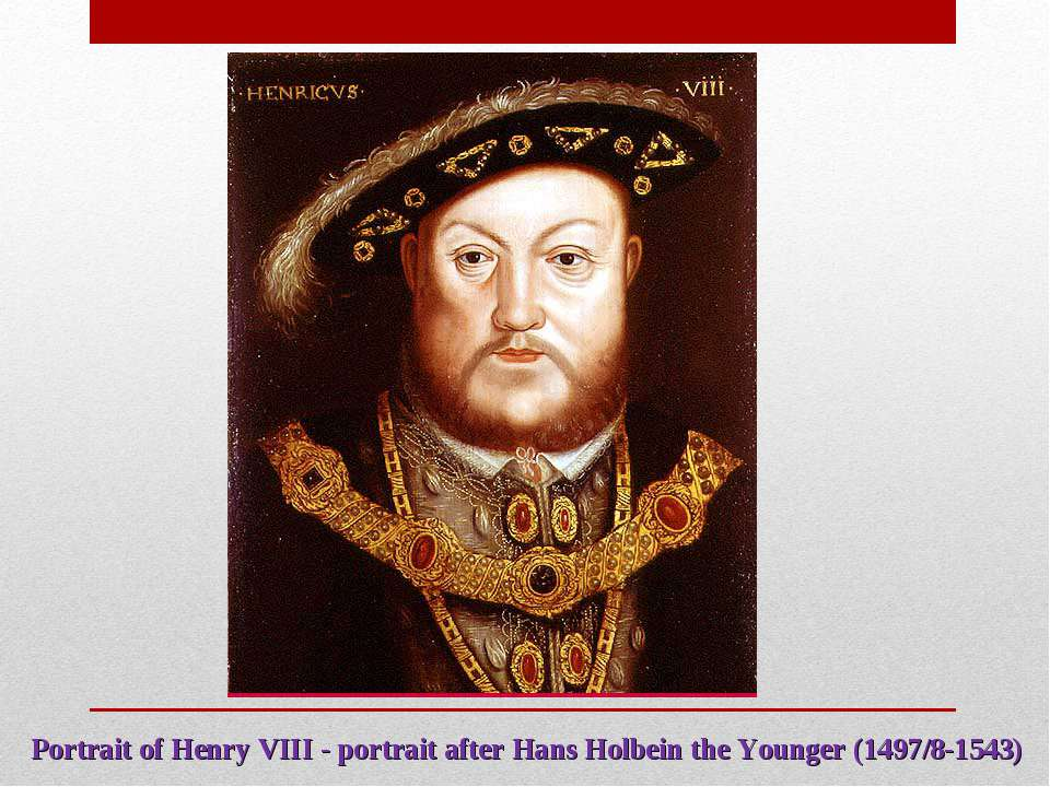 Portrait of Henry VIII - portrait after Hans Holbein the Younger (1497/8-1543)