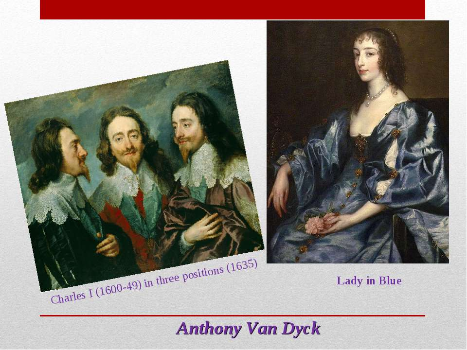 Anthony Van Dyck Charles I (1600-49) in three positions (1635) Lady in Blue