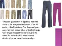 -Trousers (pantalones in Spanish) owe their name to the martyr medical doctor...