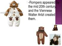 -Rompers appeared by the mid 20th century, and the Viennese Walter Artzt crea...