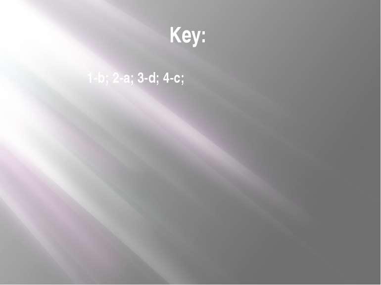 Key: 1-b; 2-a; 3-d; 4-c;