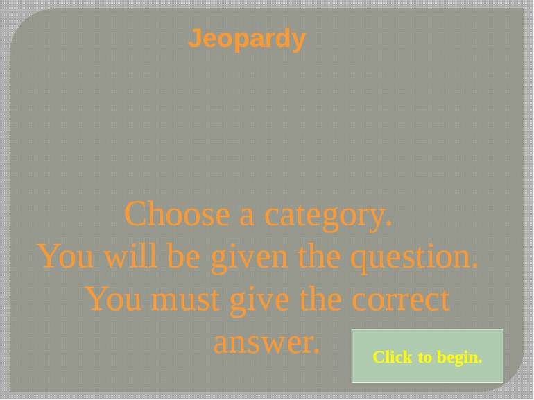 Choose a point value. Choose a point value. Click here for Final Jeopardy
