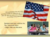 After graduating from secondary schools a growing number of Americans go on t...