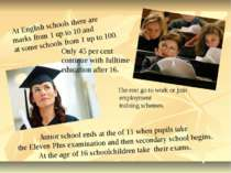 At English schools there are marks from 1 up to 10 and at some schools from 1...