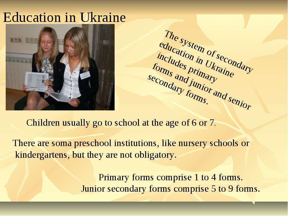 Education in Ukraine The system of secondary education in Ukraine includes pr...