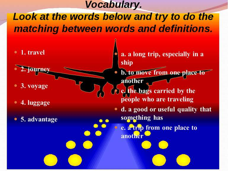 Vocabulary. Look at the words below and try to do the matching between words ...