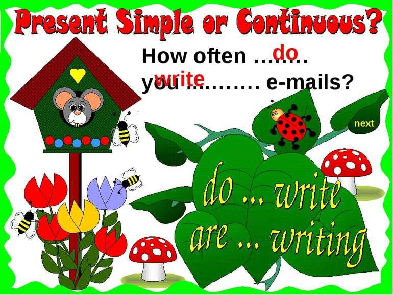 next How often ….…. you ....……. e-mails? write do