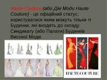 Haute Couture (або Дім Моди Haute Couture) - це офіційний статус, користувати...
